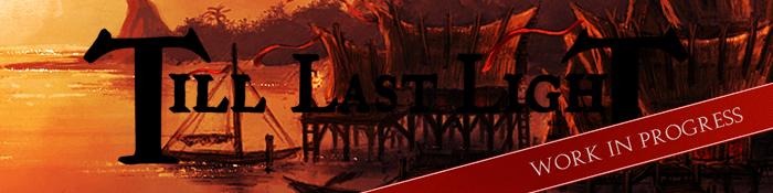 Till Last Light - Our secret game project